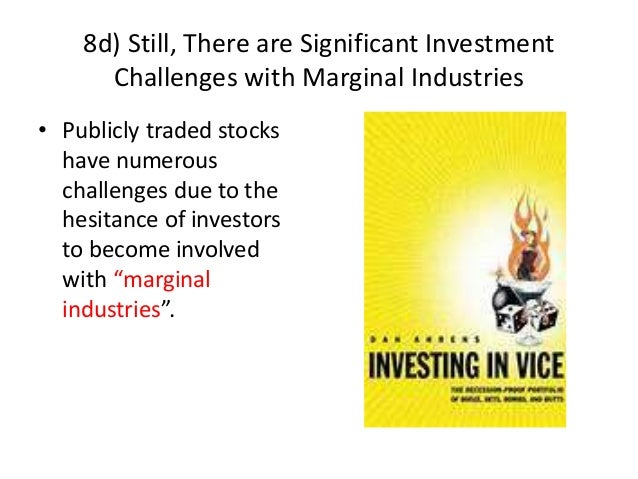 8d) Still, There are Significant Investment Challenges with Marginal Industries • Publicly traded stocks have numerous cha...
