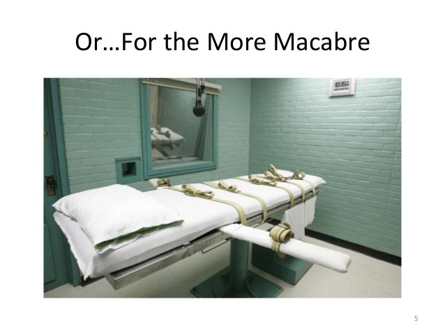 Or…For the More Macabre 5