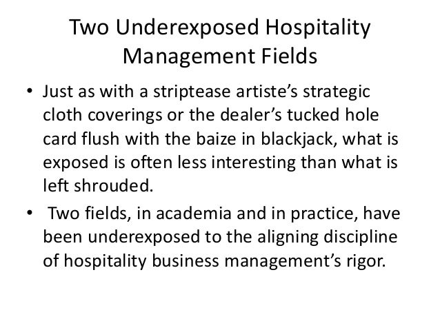 Two Underexposed Hospitality Management Fields • Just as with a striptease artiste's strategic cloth coverings or the deal...
