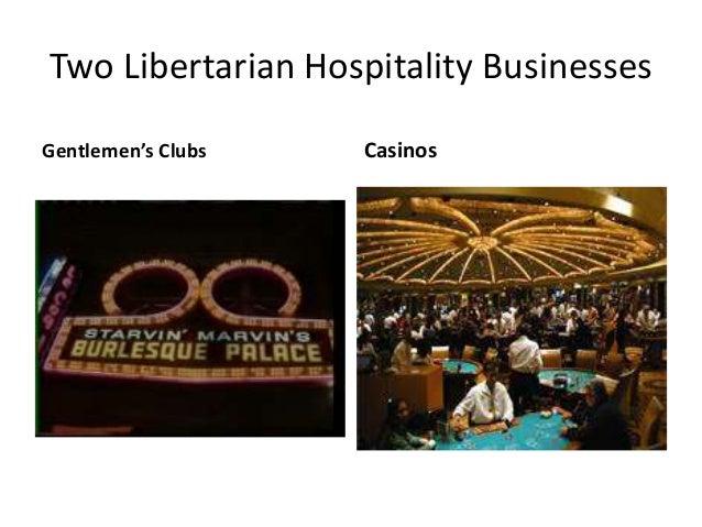 Two Libertarian Hospitality Businesses Gentlemen's Clubs Casinos