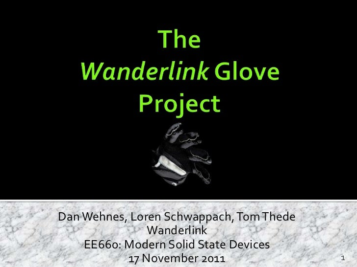 Dan Wehnes, Loren Schwappach, Tom Thede               Wanderlink    EE660: Modern Solid State Devices           17 Novembe...