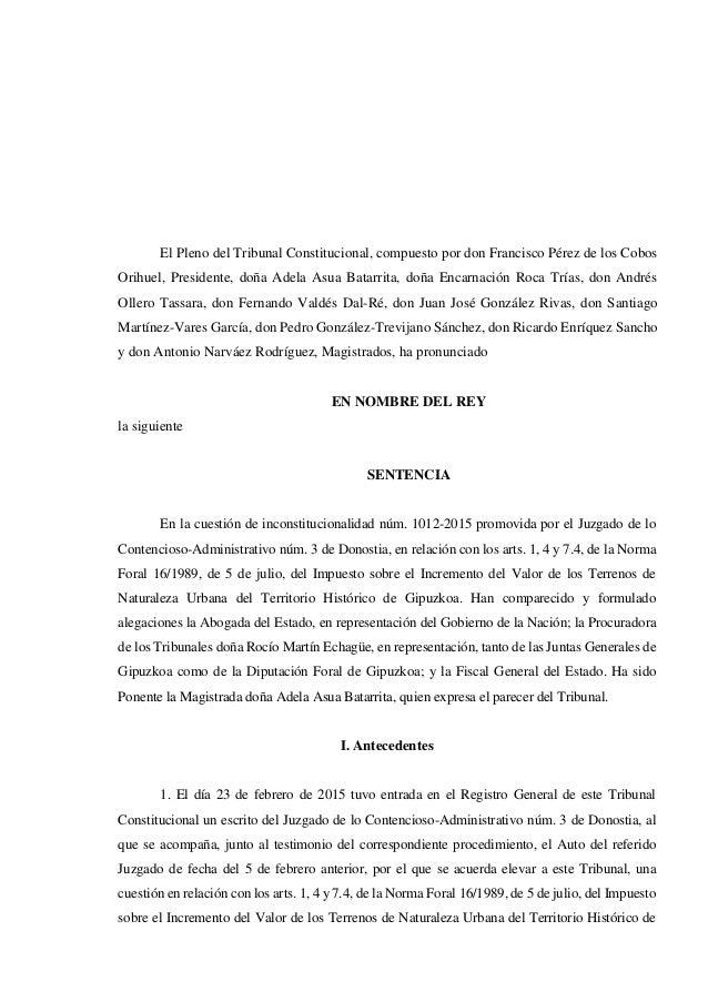 El Pleno del Tribunal Constitucional, compuesto por don Francisco Pérez de los Cobos Orihuel, Presidente, doña Adela Asua ...