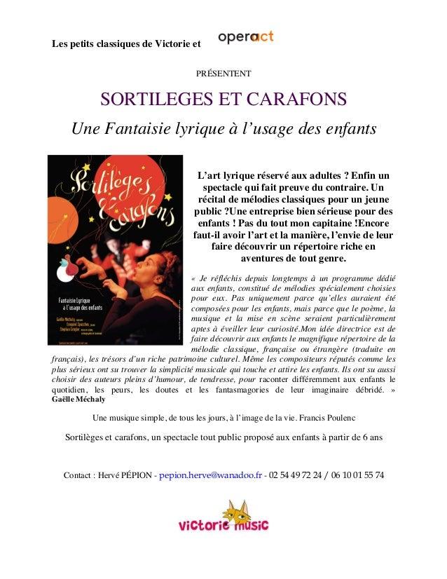 Les petits classiques de Victorie et ! ! PRÉSENTENT SORTILEGES ET CARAFONS Une Fantaisie lyrique à l'usage des enfants L'a...