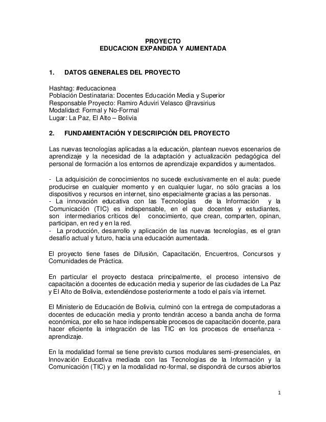 PROYECTO                 EDUCACION EXPANDIDA Y AUMENTADA1.   DATOS GENERALES DEL PROYECTOHashtag: #educacioneaPoblación De...