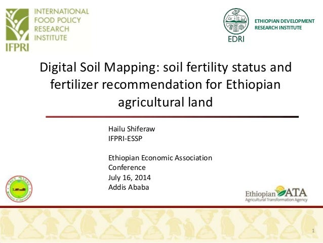 ETHIOPIAN DEVELOPMENT RESEARCH INSTITUTE Digital Soil Mapping: soil fertility status and fertilizer recommendation for Eth...