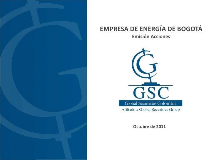 EMPRESA DE ENERGÍA DE BOGOTÁ        Emisión Acciones         Octubre de 2011