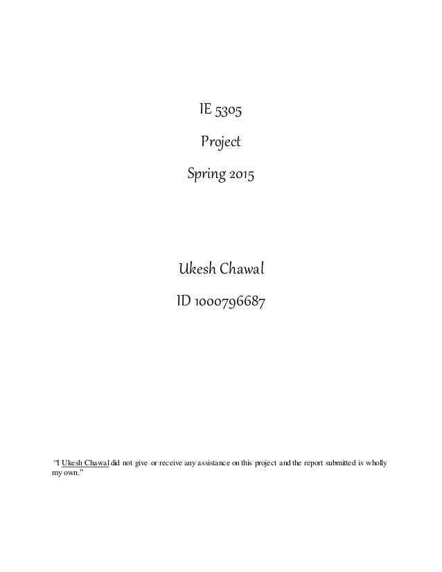 """IE 5305 Project Spring 2015 Ukesh Chawal ID 1000796687 """"I Ukesh Chawaldid not give or receive any assistance on this proje..."""