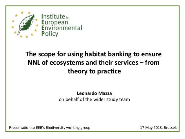 The	  scope	  for	  using	  habitat	  banking	  to	  ensure	  NNL	  of	  ecosystems	  and	  their	  services	  –	  from	 ...