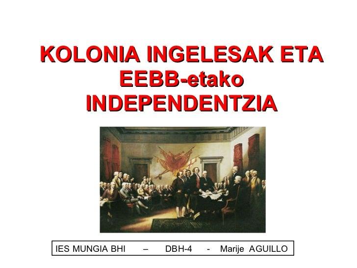 KOLONIA INGELESAK ETA EEBB-etako INDEPENDENTZIA IES MUNGIA BHI  –  DBH-4  -  Marije  AGUILLO