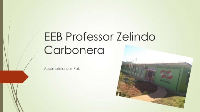 EEB Professor ZelindoCarboneraAssembleia dos Pais