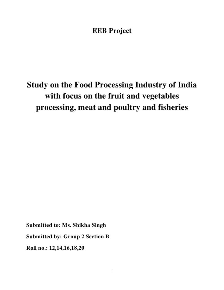 EEB ProjectStudy on the Food Processing Industry of India    with focus on the fruit and vegetables  processing, meat and ...