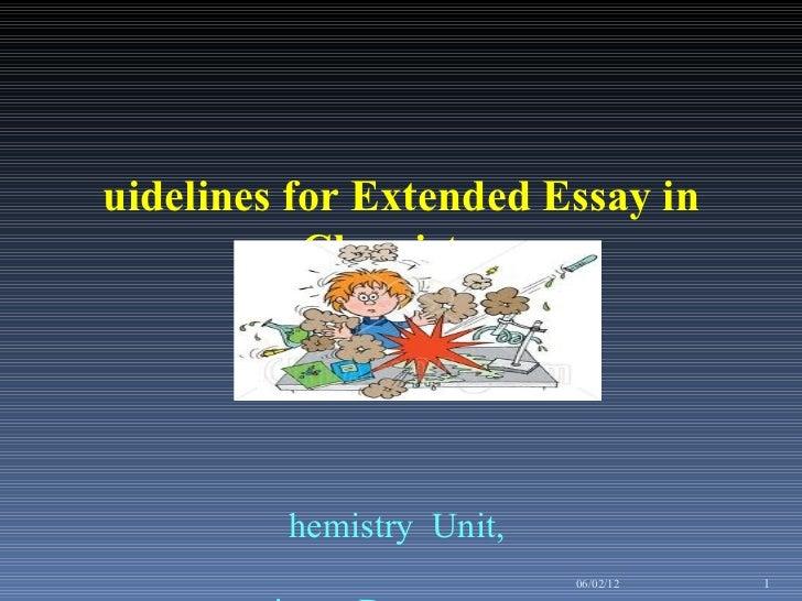 Guidelines for Extended Essay in Chemistry  Chemistry  Unit,  Science Department , KOLEJ  MARA  Banting   . 06/02/12