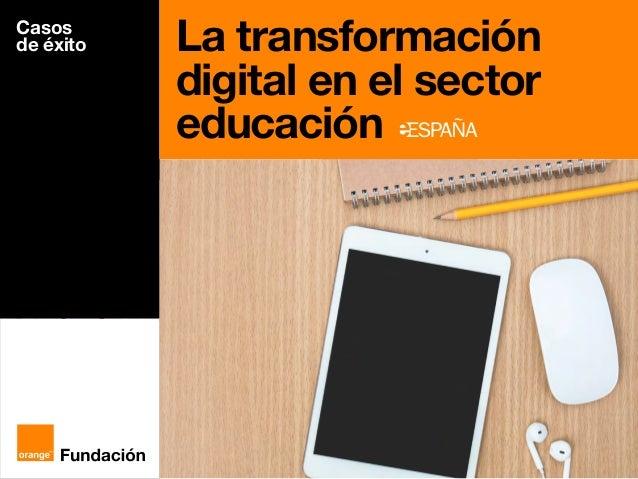 Casos de éxito La transformación digital en el sector educación