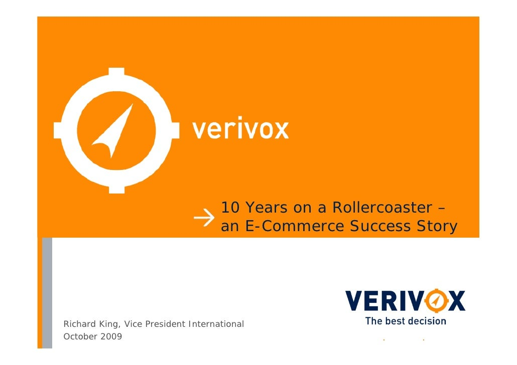 10 Years on a Rollercoaster –                                     an E-Commerce Success Story     Richard King, Vice Presi...