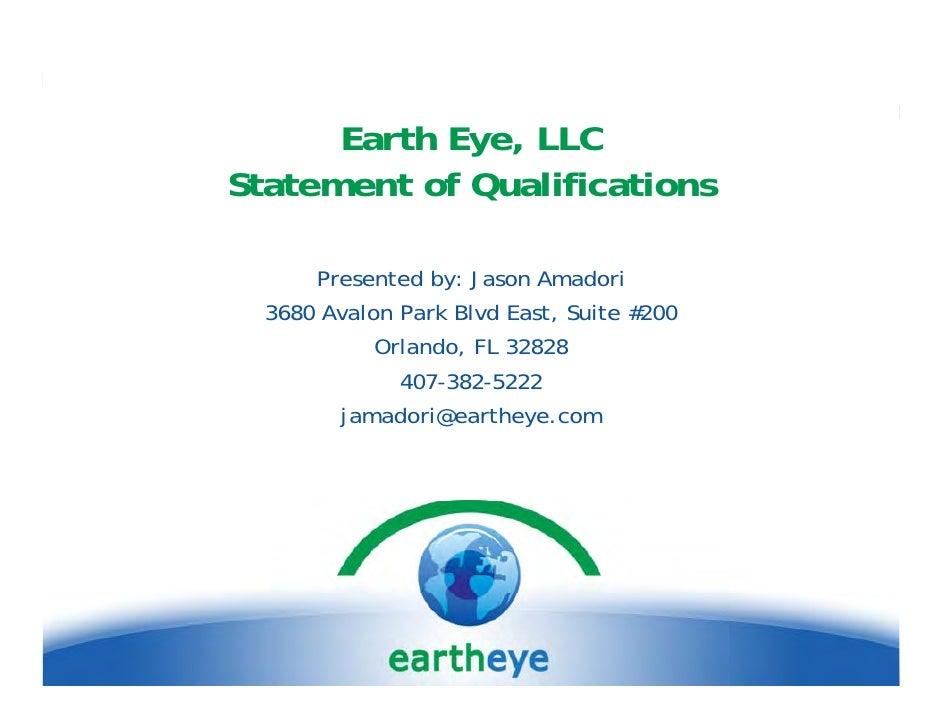 Earth Eye, LLC             Eye Statement of Qualifications        Presented by: Jason Amadori   3680 Avalon Park Blvd East...