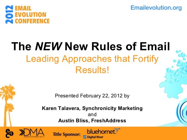 The  NEW  New Rules of Email  Leading Approaches that Fortify Results! Presented February 22, 2012 by Karen Talavera, Sync...