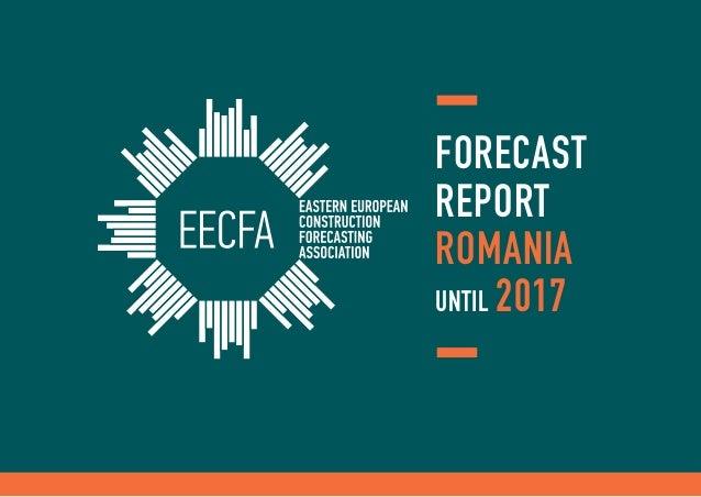FORECAST REPORT ROMANIA UNTIL 2017
