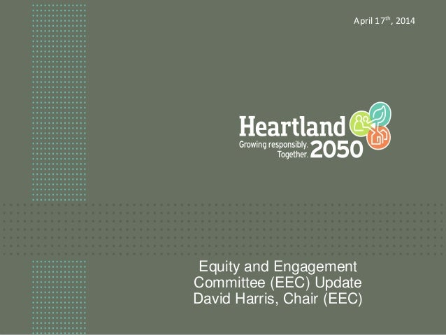 Equity and Engagement Committee (EEC) Update David Harris, Chair (EEC) April 17th, 2014