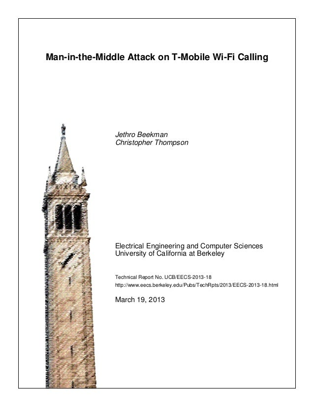 Man-in-the-Middle Attack on T-Mobile Wi-Fi CallingJethro BeekmanChristopher ThompsonElectrical Engineering and Computer Sc...