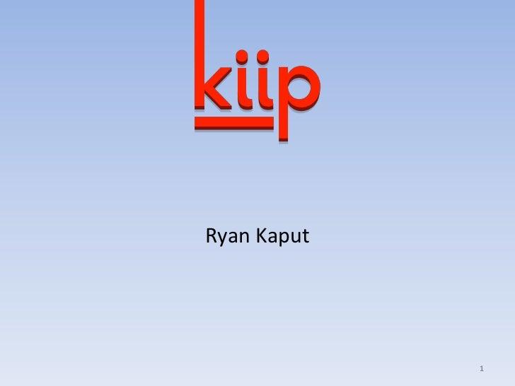 Ryan Kaput             1