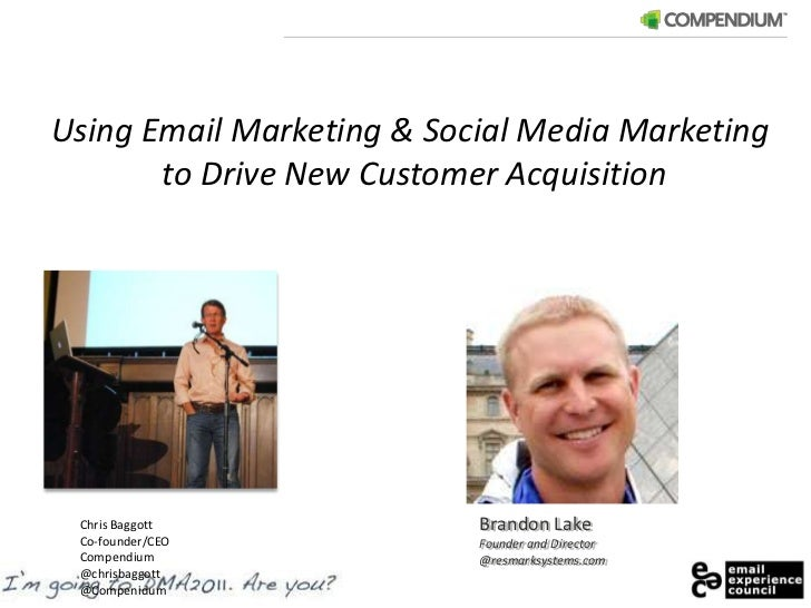 Using Email Marketing & Social Media Marketing <br />to Drive New Customer Acquisition<br />Brandon Lake<br />Founder and ...