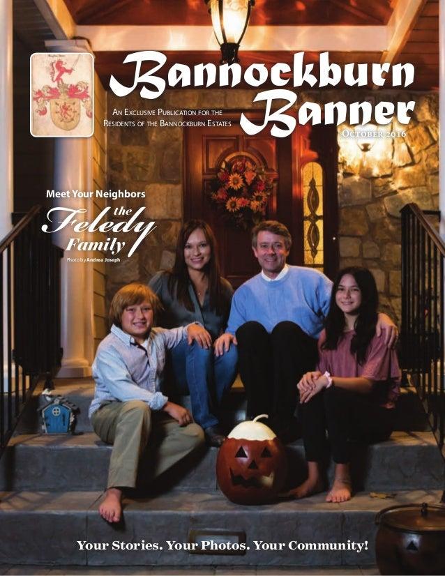 Feledy Bannockburn BannerAn Exclusive Publication for the Residents of the Bannockburn Estates October 2016 Your Stories. ...