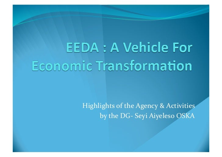 Highlights of the Agency & Activities       by the DG-‐ Seyi Aiyeleso OSKA