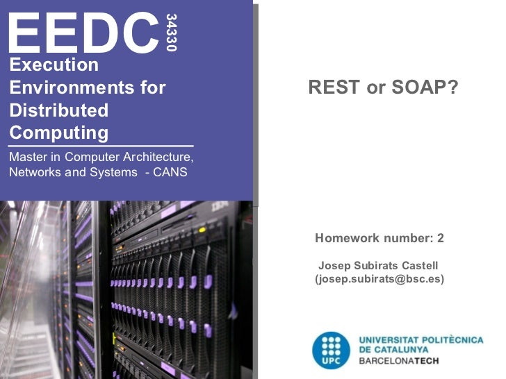 EEDC                          34330ExecutionEnvironments for                   REST or SOAP?DistributedComputingMaster in ...
