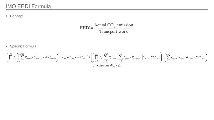 IMO EEDI Formula Concept                                                                         Actual CO 2 emission    ...