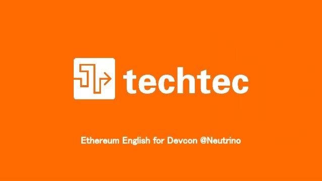 Ethereum English for Devcon @Neutrino