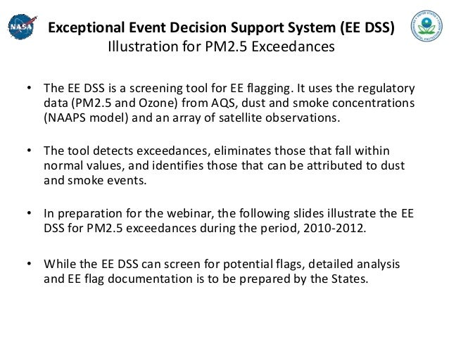Exceptional Event Decision Support System (EE DSS)           Illustration for PM2.5 Exceedances• The EE DSS is a screening...