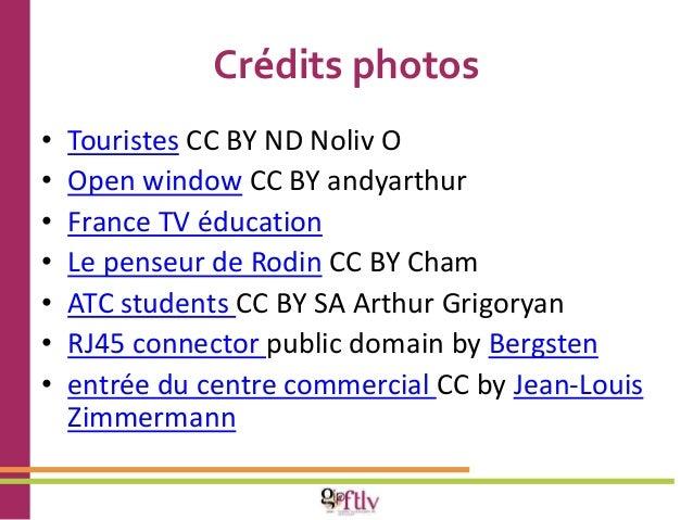 Crédits photos  • Touristes CC BY ND Noliv O  • Open window CC BY andyarthur  • France TV éducation  • Le penseur de Rodin...