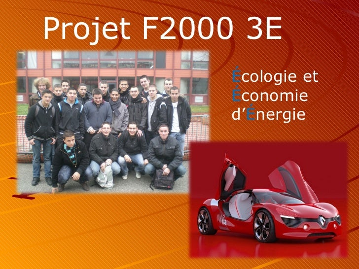 Projet F2000 3E É cologie et  É conomie  d' É nergie