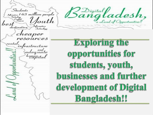 digital bangladesh vision 2021 'bangladesh's vision 2021' to achieve 'digital bangladesh', the government of  bangladesh believes that essential government services should be accessible.