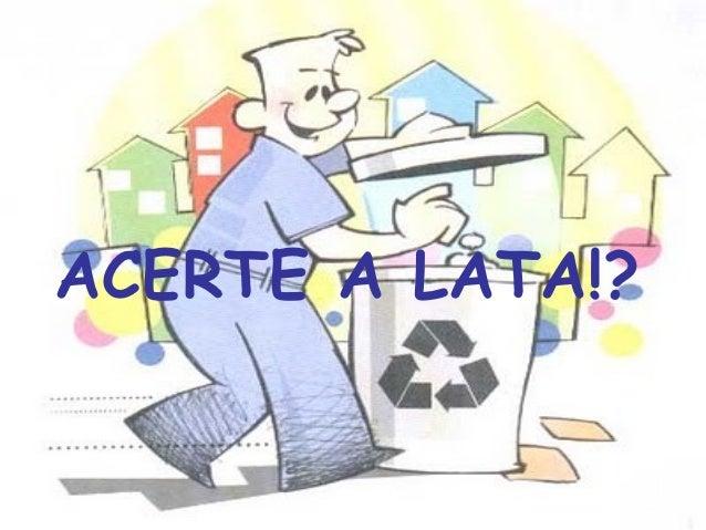 ACERTE A LATA!?
