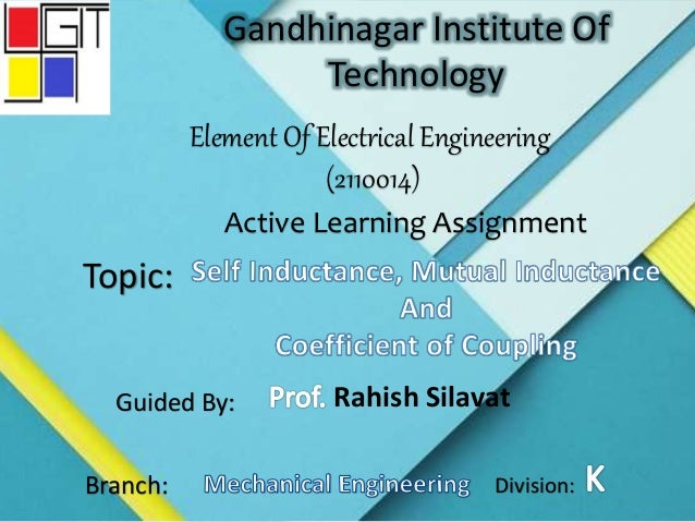 Gandhinagar Institute Of Technology Element Of Electrical Engineering (2110014) Active Learning Assignment Topic: Guided B...
