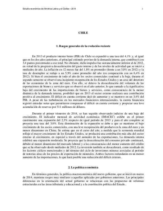 Estudio económico de América Latina y el Caribe ▪ 2014 1 CHILE 1. Rasgos generales de la evolución reciente En 2013 el pro...
