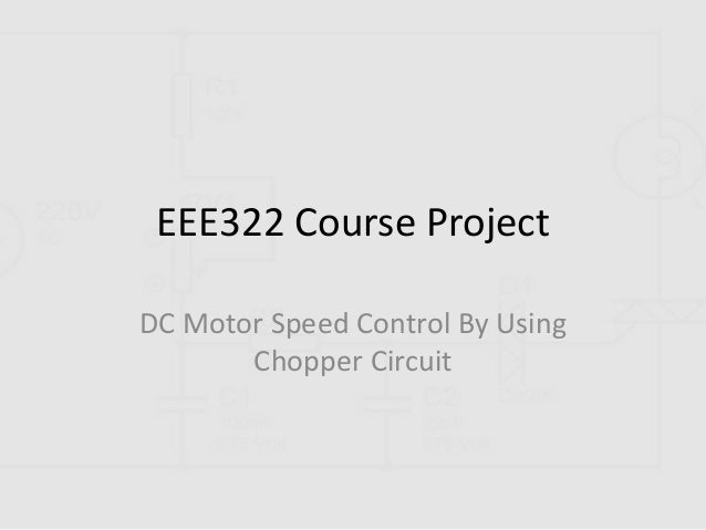 Dc Motor Control By Using A Chopper Circuit