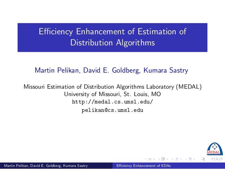 Efficiency Enhancement of Estimation of                           Distribution Algorithms                    Martin Pelikan,...