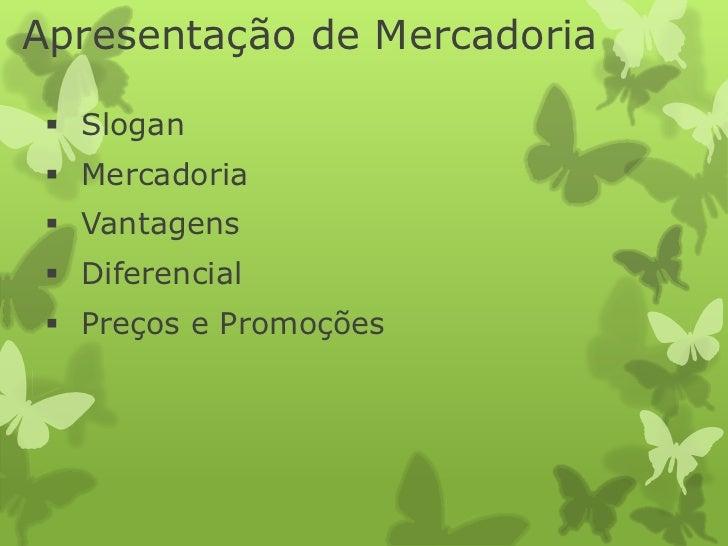 Apresentação de Mercadoria  Slogan  Mercadoria  Vantagens  Diferencial  Preços e Promoções
