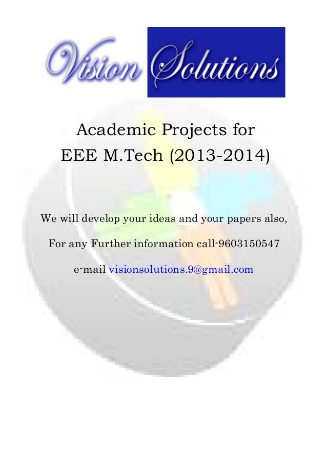 Academic Projects for EEE M.Tech (2013-2014)        We will develop your ideas and your papers also, For any Furth...