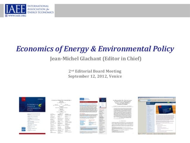 Economics of Energy & Environmental Policy         Jean-Michel Glachant (Editor in Chief)                2nd Editorial Boa...