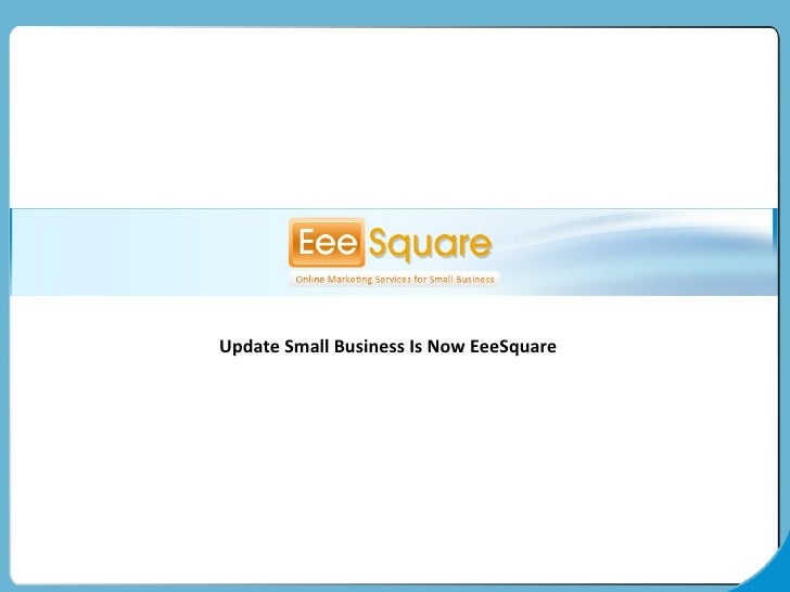 Update Small Business Is Now EeeSquare