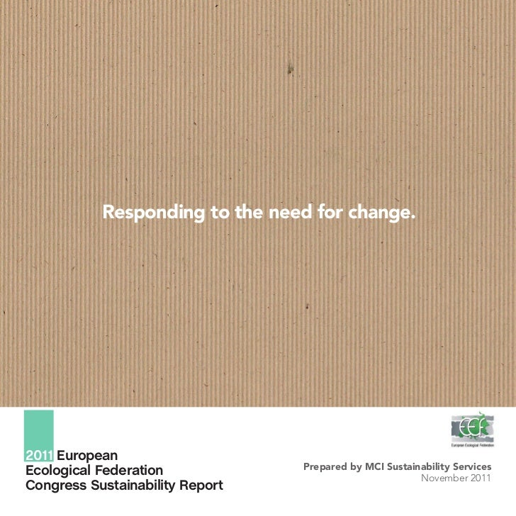Responding to the need for change.2011 European                                 Prepared by MCI Sustainability ServicesEco...