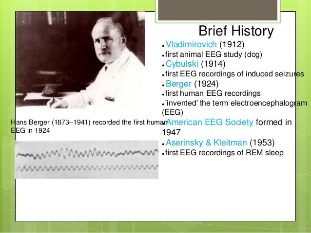 an introduction to the eeg history Introduction to the eeg technique part 1: neural origins of the eeg  the history of the eeg  introduction to the event-related potential technique.