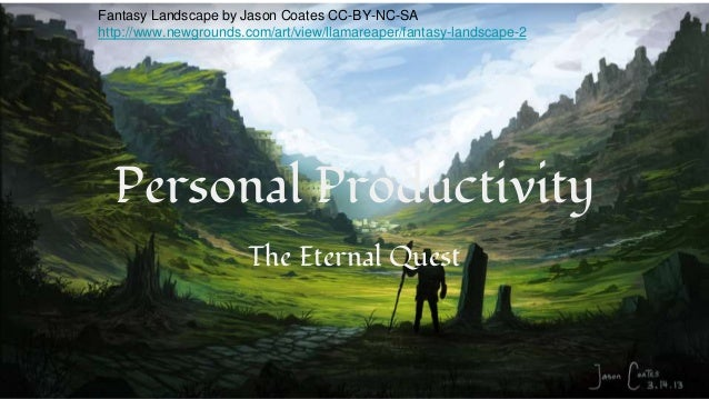 Personal Productivity The Eternal Quest Fantasy Landscape by Jason Coates CC-BY-NC-SA http://www.newgrounds.com/art/view/l...
