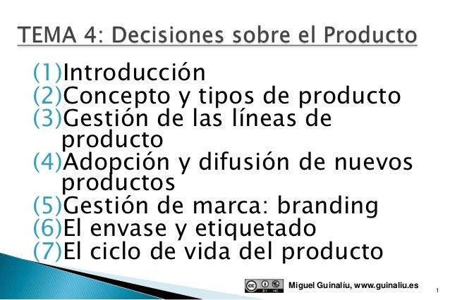 (1)Introducción(2)Concepto y tipos de producto(3)Gestión de las líneas de   producto(4)Adopción y difusión de nuevos   pro...