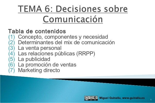 Tabla de contenidos(1) Concepto, componentes y necesidad(2) Determinantes del mix de comunicación(3) La venta personal(4) ...