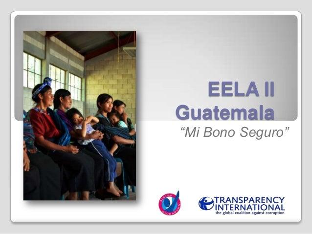 """EELA IIGuatemala""""Mi Bono Seguro"""""""