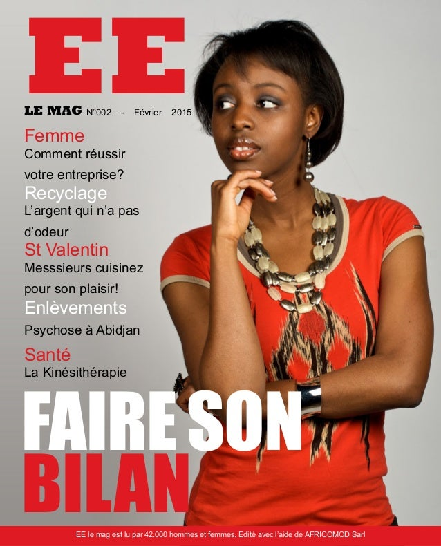EELE MAG N°002 - Février 2015 FAIRESON BILANEE le mag est lu par 42.000 hommes et femmes. Edité avec l'aide de AFRICOMOD S...